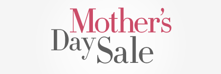 Mother's Day Sale!, Mother's Day Sale!